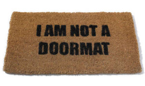 You are not a doormat